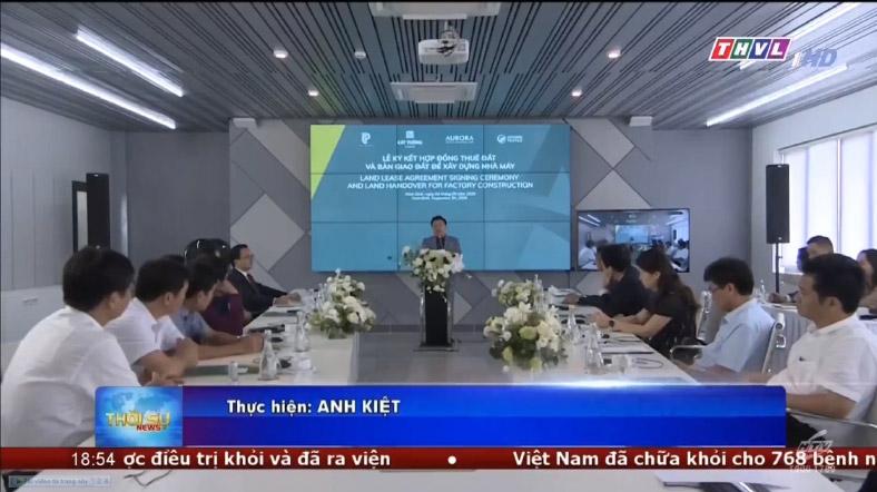 THVL: Khu Công Nghiệp Dệt May Rạng Đông (Aurora) ký kết bàn giao đất xây nhà máy với Top Textile Việt Nam và Jehong Textile Việt Nam
